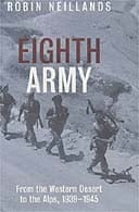 Eighth Army: From the Western Desert to the Alps, 1939-1945  by Robin Neillands