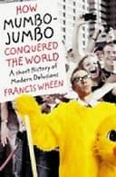 How Mumbo Jumbo Conquered the World