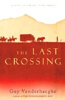 The Last Crossing by Guy Vanderheaghe
