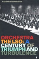 Orchestra: The LSO by Richard Morrison