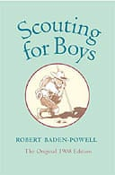 Scouting for Boys by Robert Baden-Powell Scouting for Boys by Robert Baden-Powell