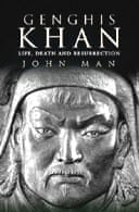 Genghis Khan: Life, Death and Resurrection by John Man