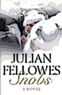 Snobs: A Novel by Julian Fellowes