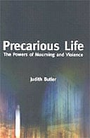 Precarious Life: The Powers of Mourning and Violence by Judith Butler