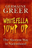 Whitefella Jump Up by Germaine Greer