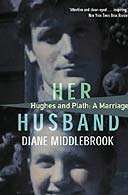 Her Husband: Hughes and Plath - A Marriage by Diane Middlebrook
