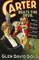 Carter Beats the Devil by Glen David Gold