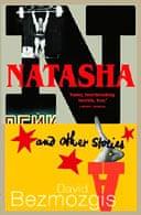 Natasha and Other Stories by David Bezmozgis