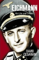 Eichmann: His Life and Crimes by David Cesarani