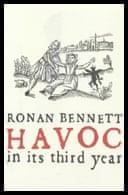 Havoc in its Third Year by Ronan Bennett