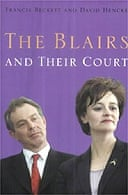 The Blairs and their Court by Francis Beckett and David Hencke
