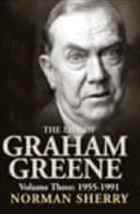 The Life of Graham Greene Vol 3 by Norman Sherry