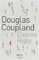 Eleanor Rigby by Douglas Coupland