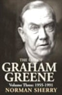 The Life of Graham Greene, Volume 3: 1955-1991 by Norman Sherry
