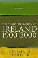 The Transformation of Ireland: 1900-2000 by Diarmaid Ferriter