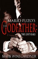 Godfather: The Lost Years by Mark Winegardner