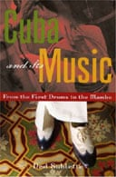 Cuba and its Music: From the First Drums to the Mambo by Ned Sublette