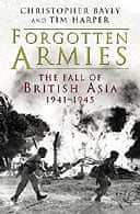 Forgotten Armies by Christopher Bayly and Tim Harper