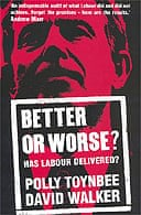 Better or Worse?  by Polly Toynbee and David Walker