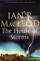 The House of Storms by Ian R MacLeod