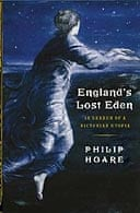 England's Lost Eden by Philip Hoare