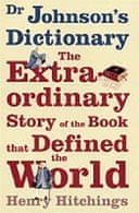 Dr Johnson's Dictionary by Henry Hitchings