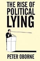 The Rise of Political Lying by Peter Oborne