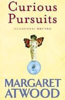 Curious Pursuits by Margaret Atwood