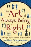 The Art Of Always Being Right by Arthur Schopenhauer