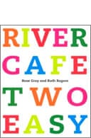 River Cafe Two Easy by Rose Gray and Ruth Rogers