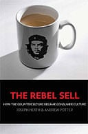 The Rebel Sell by Joseph Heath and Andrew Potter