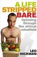 A Life Stripped Bare by Leo Hickman