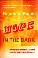 Hope in the Dark by Rebecca Solnit