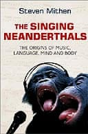 The Singing Neanderthal by Steven Mithen