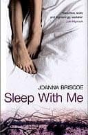 Sleep with Me by Joanna Briscoe
