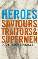Heroes by Lucy Hughes Hallett
