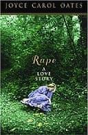 Rape: A Love Story by Joyce Carol Oates