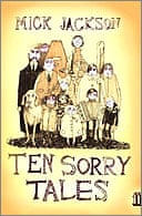Ten Sorry Tales by Mick Jackson