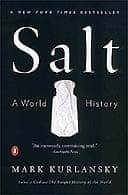 Salt: A World History by Mark Kurlansky