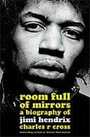 Room Full of Mirrors: A Biography of Jimi Hendrix by Charles R Cross