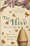 Review: The Hive by Bee Wilson   Books   The Guardian