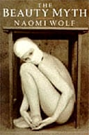 The Beauty Myth by Naomi Wolf