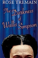 The Darkness of Wallis Simpson and Other Stories by Rose Tremain