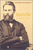 Melville by Andrew Delbanco