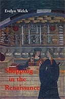 Shopping in the Renaissance by Evelyn Welch