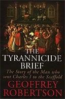 The Tyrannicide Brief by Geoffrey Robertson