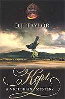 Kept: A Victorian Mystery by DJ Taylor