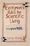 Everyman¿s Rules for Scientific Living by Carrie Tiffany