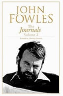 John Fowles The Journals, Volume 2 edited by Charles Drazin