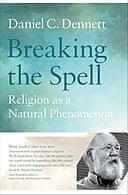 Breaking the Spell by Daniel Dennett